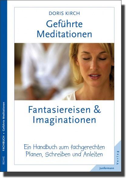 Geführte Meditationen Fantasiereisen & Imaginationen