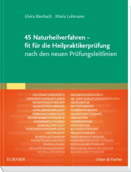 45 Naturheilverfahren - fit für die Heilpraktikerprüfung