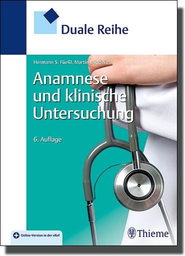 Anamnese und klinische Untersuchung - Duale Reihe -