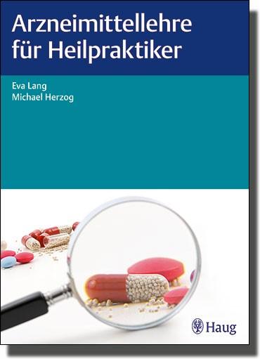 Arzneimittellehre für Heilpraktiker