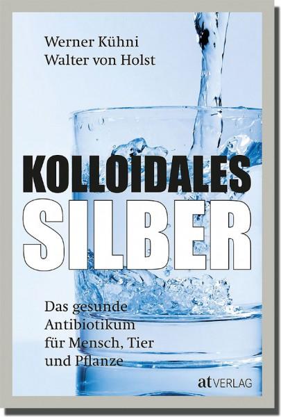 Kolloidales Silber - Kühni, von Holst - AT
