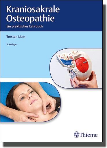 Kraniosakrale Osteopathie - Ein praktisches Lehrbuch